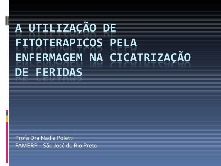 Profa Dra Nadia Poletti FAMERP – São José do Rio Preto