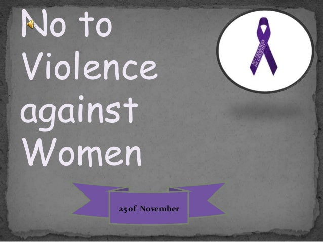 No to Violence against Women 25 of November
