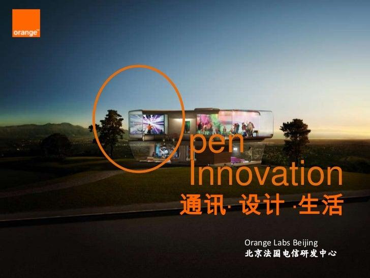 pen<br />Innovation<br />通讯· 设计 ·生活<br />Orange LabsBeijing<br />北京法国电信研发中心<br />