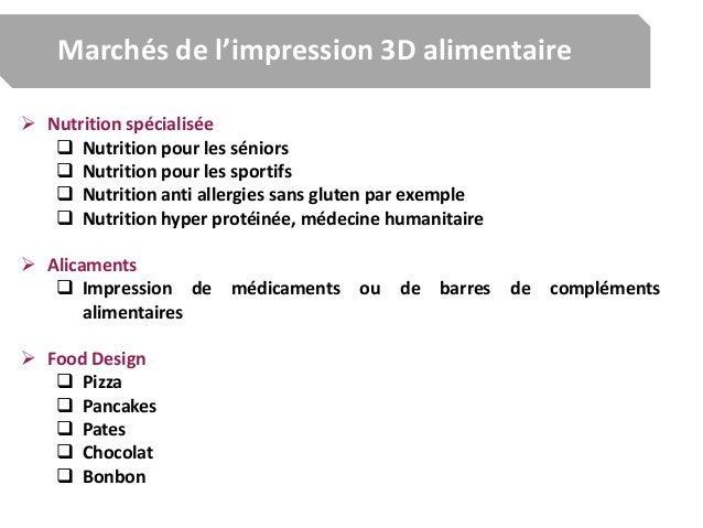 Marchés de l'impression 3D alimentaire  Nutrition spécialisée  Nutrition pour les séniors  Nutrition pour les sportifs ...