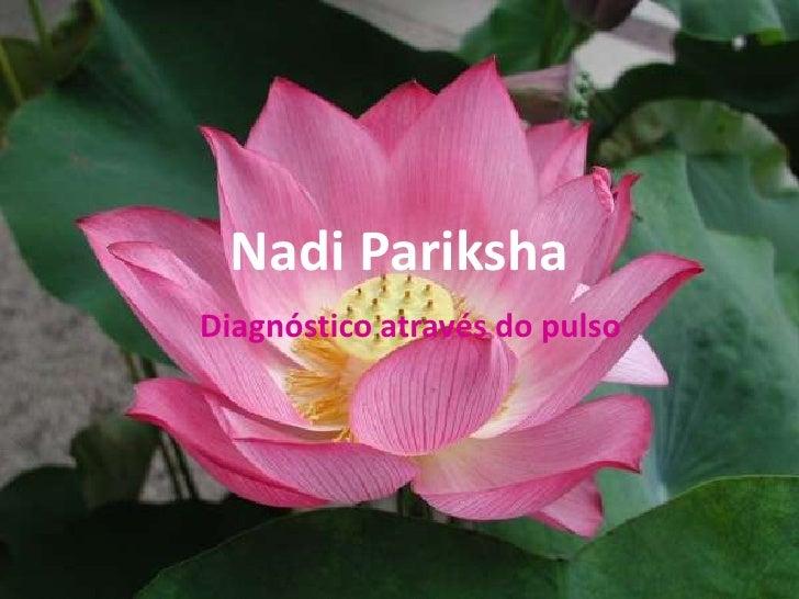 NadiPariksha<br />Diagnóstico através do pulso<br />