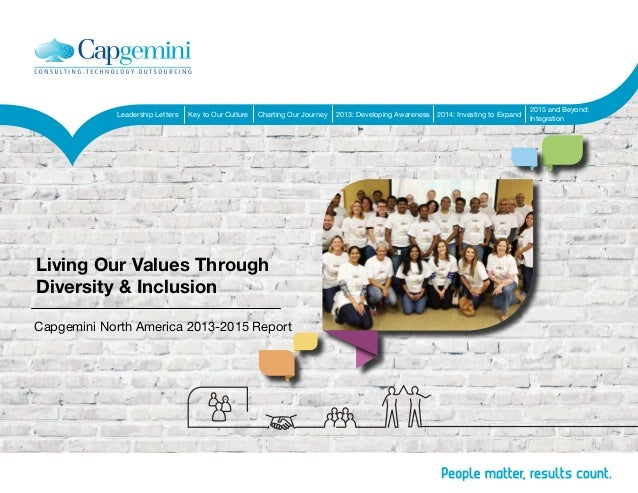 Living Our Values Through Diversity & Inclusion Capgemini North America 2013-2015 Report Leadership Letters Key to Our Cul...
