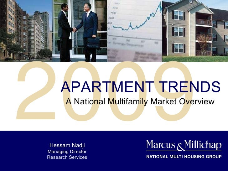 2009 APARTMENT TRENDS A National Multifamily Market Overview Hessam Nadji Managing Director Research Services