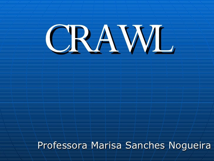 NADO CRAWL Professora Marisa Sanches Nogueira