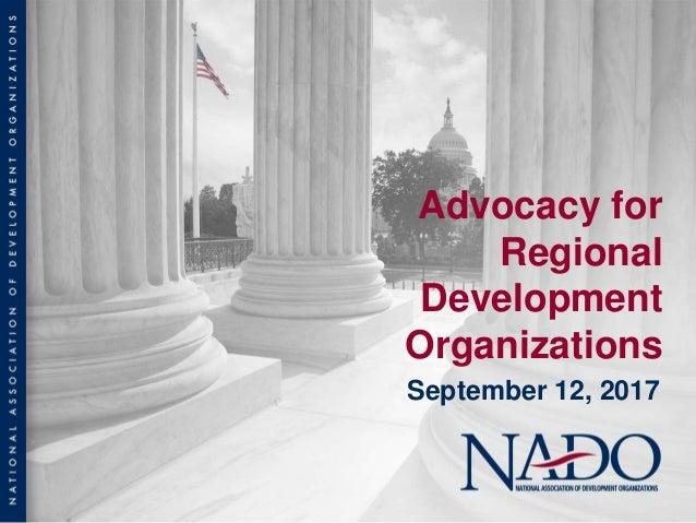 Advocacy for Regional Development Organizations September 12, 2017