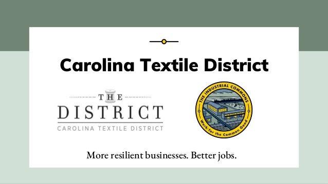 Carolina Textile District More resilient businesses. Better jobs.