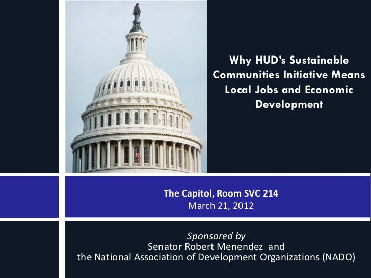 Why HUD's Sustainable                             Communities Initiative Means                               Local Jobs an...