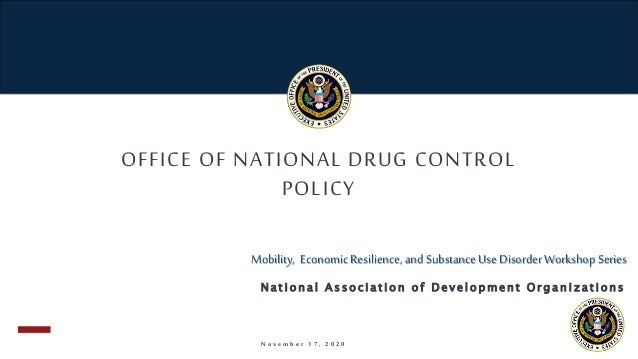 OFFICE OF NATIONAL DRUG CONTROL POLICY N o v e m b e r 1 7 , 2 0 2 0 Mobility, Economic Resilience, and Substance Use Diso...