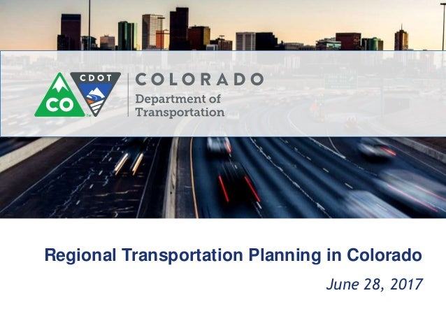 Regional Transportation Planning in Colorado June 28, 2017