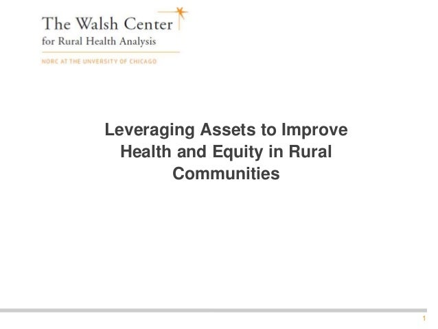 1 Leveraging Assets to Improve Health and Equity in Rural Communities