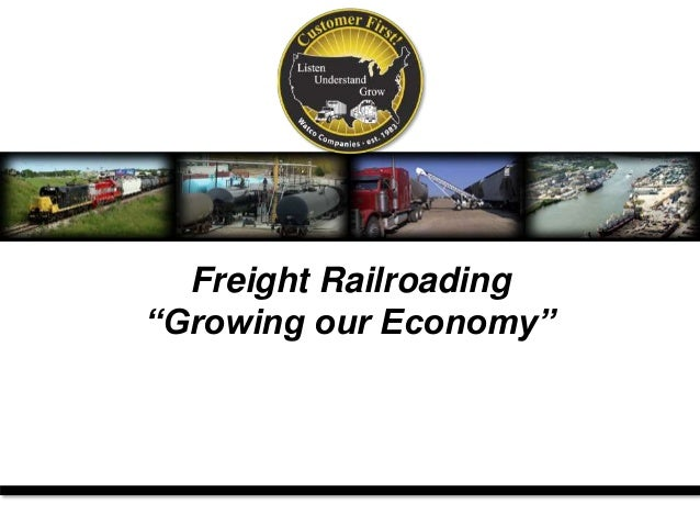"Freight Railroading ""Growing our Economy"""