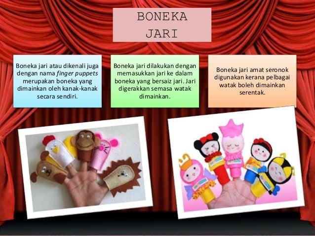 BONEKA JARI Boneka jari atau dikenali juga dengan nama finger puppets merupakan boneka yang dimainkan oleh kanak-kanak sec...