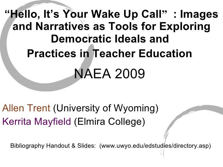 """ Hello, It's Your Wake Up Call "" : Images and Narratives as Tools for Exploring Democratic Ideals and  Practices in Teach..."