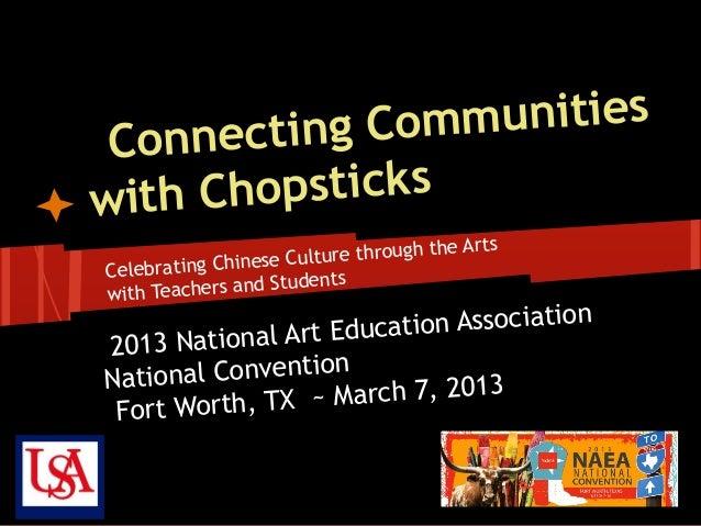 ecting Com munities Connwith Chopsticks                                       e Arts                 ese Culture through t...