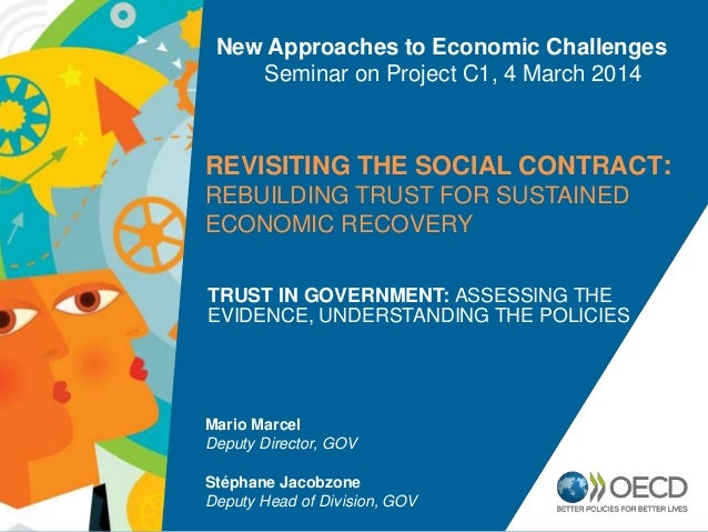 New Approaches to Economic Challenges Seminar on Project C1, 4 March 2014  REVISITING THE SOCIAL CONTRACT: REBUILDING TRUS...