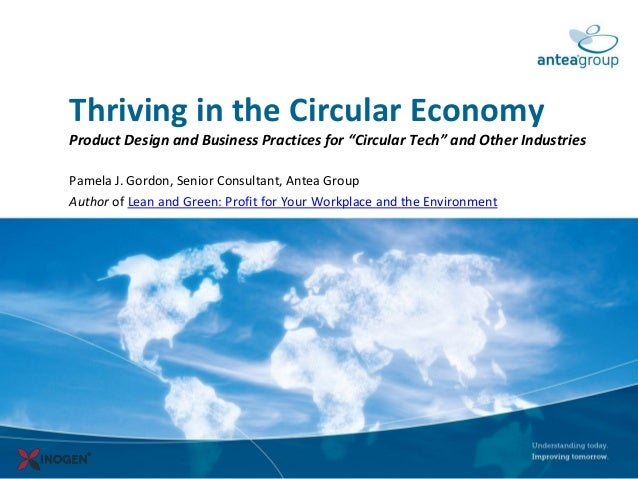 "Thriving in the Circular Economy Product Design and Business Practices for ""Circular Tech"" and Other Industries Pamela J. ..."