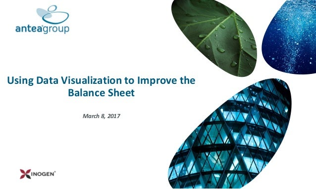 Using Data Visualization to Improve the Balance Sheet March 8, 2017