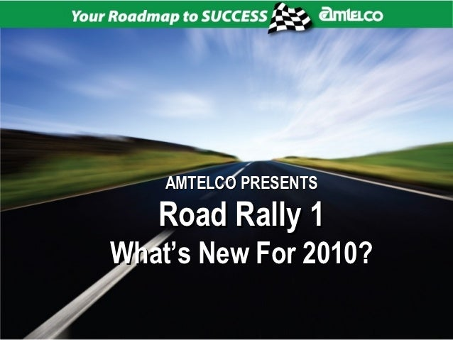AMTELCO PRESENTS   Road Rally 1What's New For 2010?