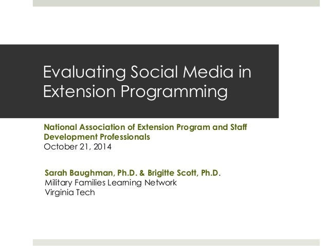 Evaluating Social Media in  Extension Programming  National Association of Extension Program and Staff  Development Profes...