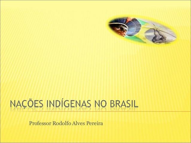 Professor Rodolfo Alves Pereira