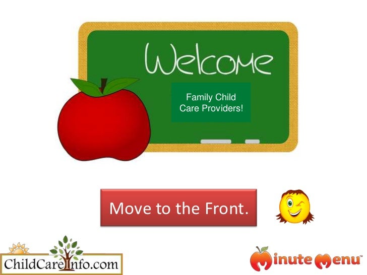 Family Child Care Providers!<br />Move to the Front.  <br />