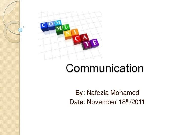 By: Nafezia MohamedDate: November 18th/2011