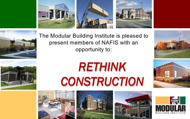 The Modular Building Institute is pleased to present members of NAFIS with an opportunity to:<br />RETHINK CONSTRUCTION<br />