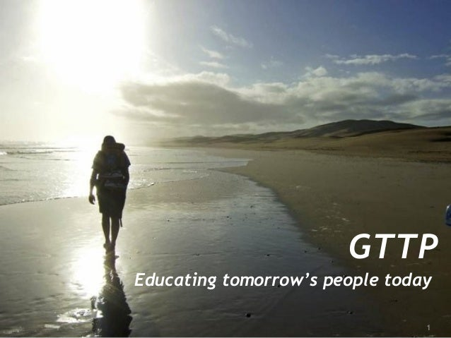 GTTP Educating tomorrow's people today 1