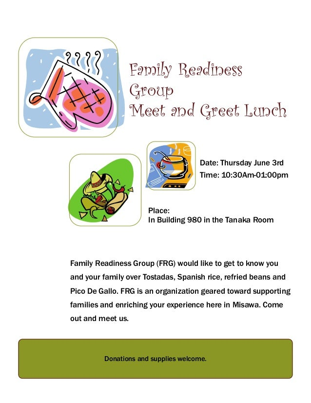 Family Readiness Group (FRG) would like to get to know youand your family over Tostadas, Spanish rice, refried beans andPi...