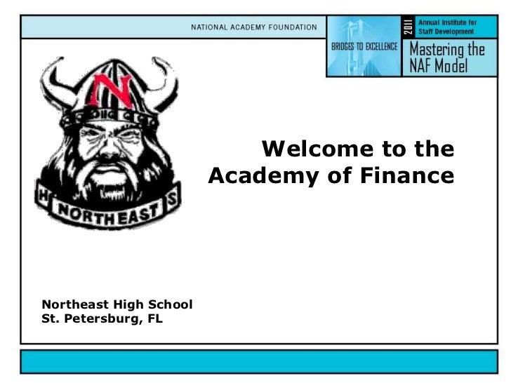 Welcome to theAcademy of Finance<br />Northeast High School <br />St. Petersburg, FL<br />