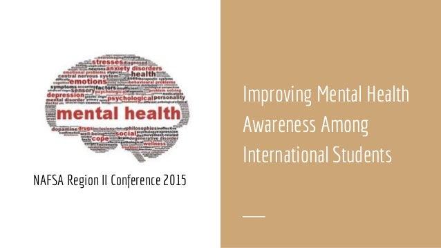NAFSA Region II Conference 2015 Improving Mental Health Awareness Among International Students