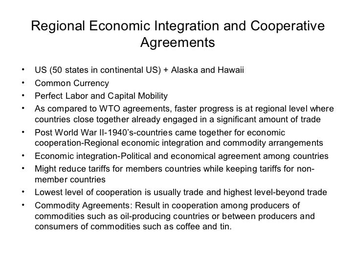Regional Economic Integration and Cooperative                   Agreements•   US (50 states in continental US) + Alaska an...