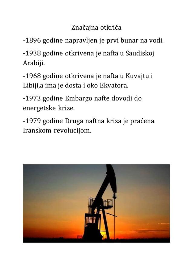 Značajna otkrića -1896 godine napravljen je prvi bunar na vodi. -1938 godine otkrivena je nafta u Saudiskoj Arabiji. -1968...