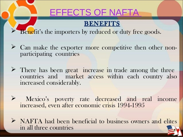 the objectives and effects of the north american trade agreement nafta The socio-economic impacts of nafta in tlaxcala,  the north american free trade agreement (nafta),  effects and changing industrial labor demands).
