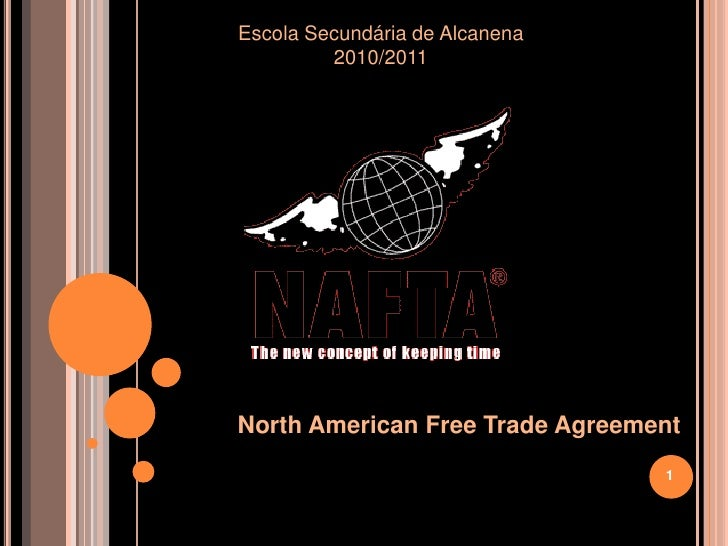 Escola Secundária de Alcanena         2010/2011North American Free Trade Agreement                                 1