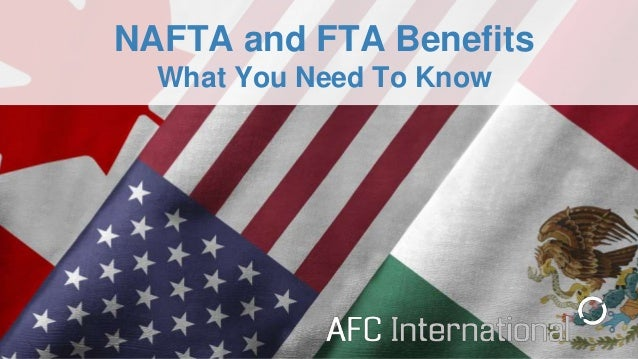 NAFTA and FTA Benefits What You Need To Know