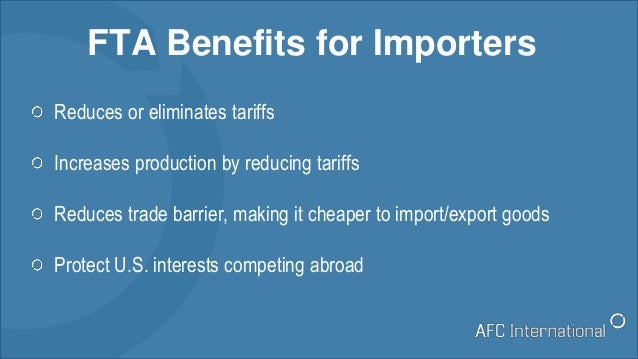Reduces or eliminates tariffs Increases production by reducing tariffs Reduces trade barrier, making it cheaper to import/...