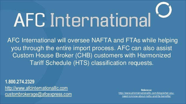 AFC International will oversee NAFTA and FTAs while helping you through the entire import process. AFC can also assist Cus...