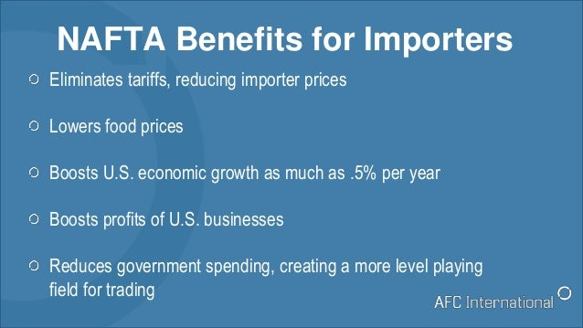 Eliminates tariffs, reducing importer prices Lowers food prices Boosts U.S. economic growth as much as .5% per year Boosts...
