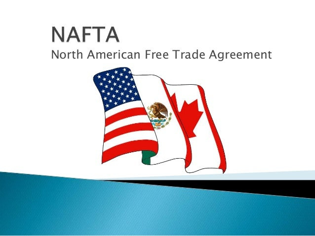 a comprehensive analysis of the north american free trade agreement The rocky history of nafta reuters staff 4 min mexico and the united states kicked off a second round of talks about the north american free trade agreement comprehensive free trade pact between the two neighbors, ordering talks to begin canada join the talks in 1991, paving the way.