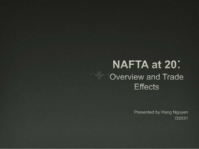 About NAFTA  The North American Free Trade Agreement (NAFTA) entered into force on January 1, 1994.  The agreement was s...
