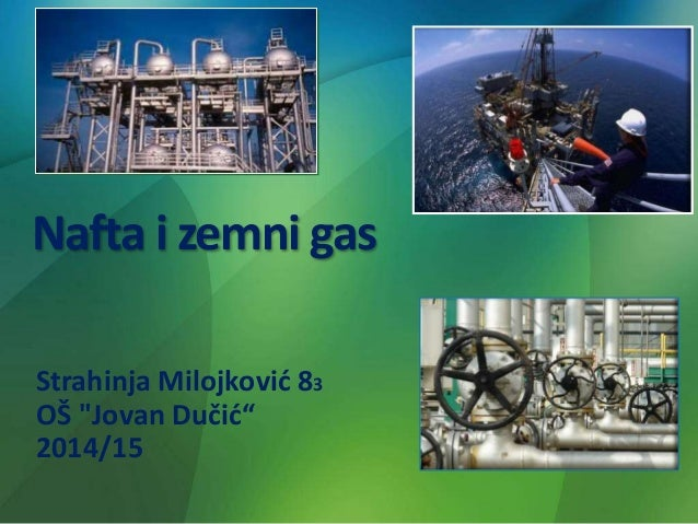 "Nafta i zemni gas Strahinja Milojković 83 OŠ ""Jovan Dučić"" 2014/15"