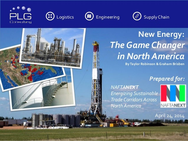 Logistics Engineering Supply Chain New Energy: The Game Changer in North America ByTaylor Robinson & Graham Brisben Prepar...