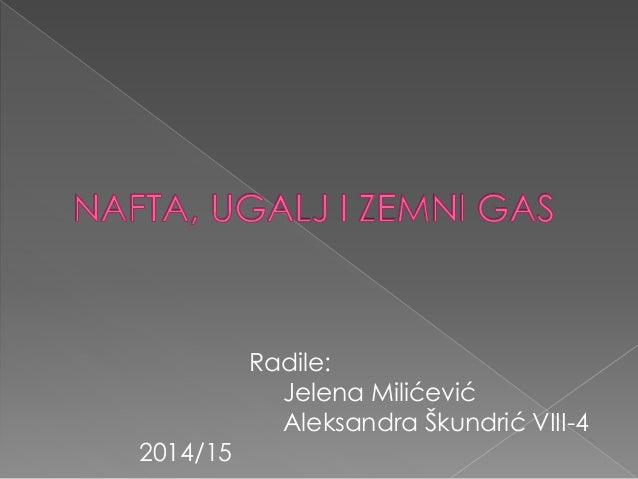 Radile: Jelena Milićević Aleksandra Škundrić VIII-4 2014/15
