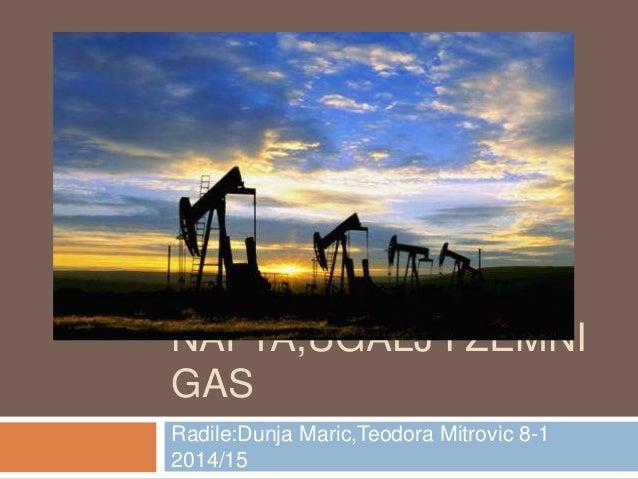 NAFTA,UGALJ I ZEMNI GAS Radile:Dunja Maric,Teodora Mitrovic 8-1 2014/15
