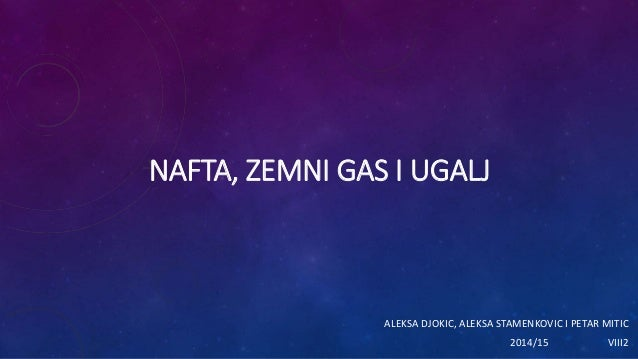 NAFTA, ZEMNI GAS I UGALJ ALEKSA DJOKIC, ALEKSA STAMENKOVIC I PETAR MITIC 2014/15 VIII2