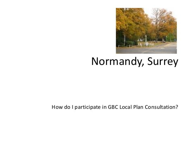 Normandy, Surrey  How do I participate in GBC Local Plan Consultation?