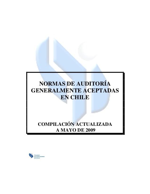NORMAS DE AUDITORÍAGENERALMENTE ACEPTADAS       EN CHILE COMPILACIÓN ACTUALIZADA      A MAYO DE 2009
