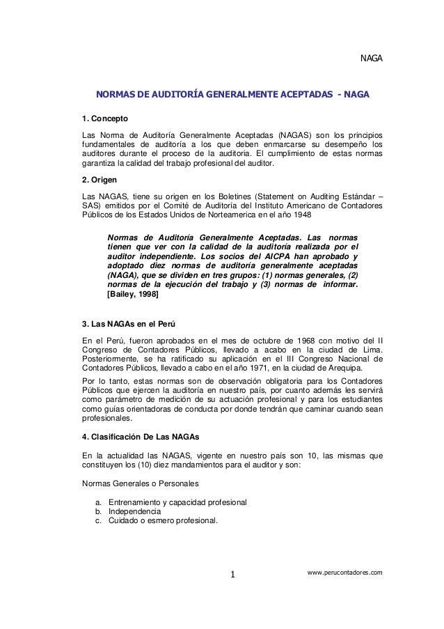 NAGA www.perucontadores.com1 NORMAS DE AUDITORÍA GENERALMENTE ACEPTADAS - NAGA 1. Concepto Las Norma de Auditoría Generalm...