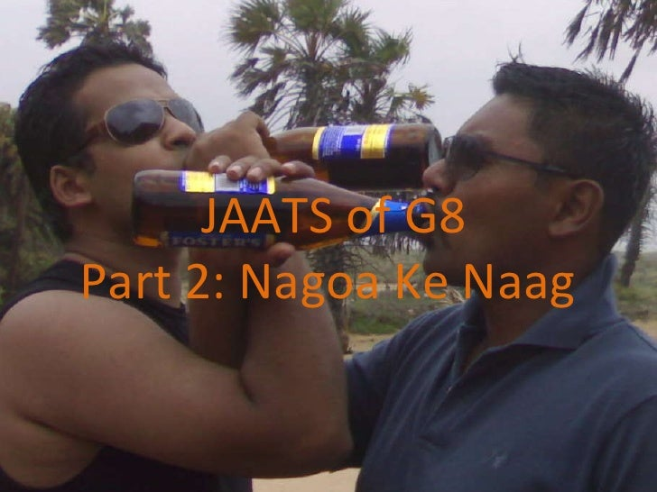 JAATS of G8 Part 2: Nagoa Ke Naag